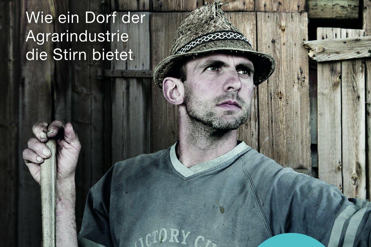 Mutmach-Geschichte: Ein Dorf kämpft gegen Glyphosat & Co. Foto: oekom verlag